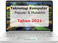 Teknologi Komputer 2021